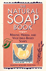 Natural Soap Book by Susan Miller Cavitch