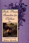 Bach Flower Remedies for Children by Barbara Mazzarella