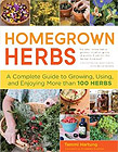 Homegrown Herbs: A Complete Guide to Growing, Using, and Enjoying More than 100 Herbs by Tammi Hartung and Rosemary Gladstar