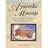 Ayurvedic Massage Book by Harish Johari