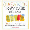 Organic Body Care Recipes Book by Stephanie Tourles