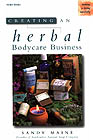 Creating an Herbal Bodycare Business Book by Sandy Maine