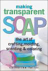 Making Transparent Soap Book by Catherine Failor