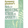 Herbs for Reducing Stress & Anxiety Book by Rosemary Gladstar